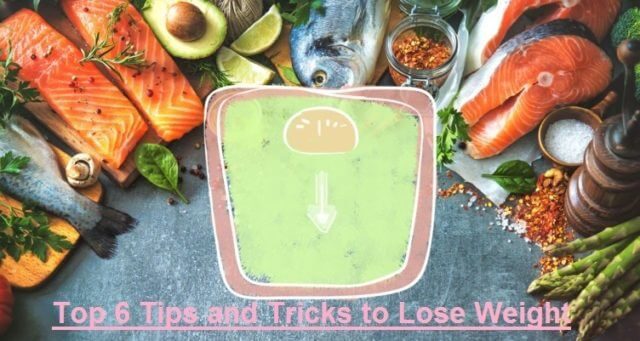 Top 6 Steps and Tricks to Lose Weight